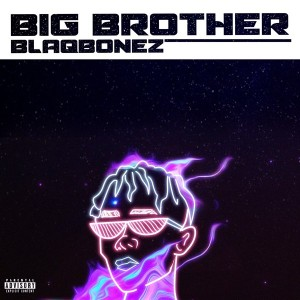Download Music Mp3:- Blaqbonez – Big Brother