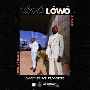 Download Music Mp3:- May D Ft Davido – Lowo Lowo (Remix)