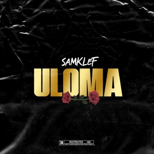 Download Music Mp3:- Samklef – Uloma