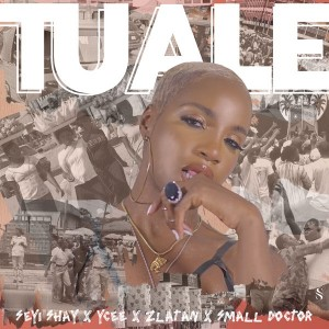 Download Music Mp3:- Seyi Shay Ft Ycee x Zlatan x Small Doctor – Tuale