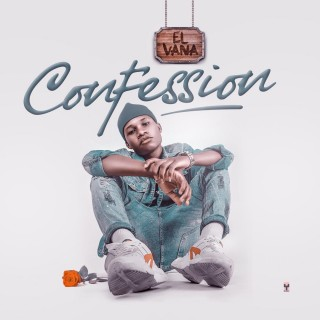 El vana has just his the industry with an alarming tune titled Confession. Confession is an outstanding Afropop song talking about breakups, regrets and love ... it's a song you can't afford to let slide.