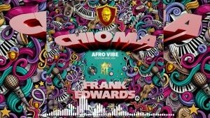Download Music Mp3:- Frank Edwards – Chioma (Afro Vibe)