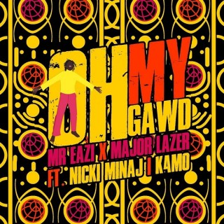 ownload Music Mp3:- Mr Eazi – Oh My Gawd Ft Nicki Minaj x Major Lazer x K4MO