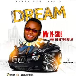 Download Music Mp3:- Mr. N-SIDE - Dream (Prod. By SydneyOnDaBeat)