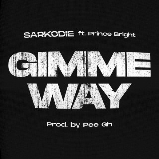 Download Music Mp3:- Sarkodie – Gimme Way ft. Prince Bright (Buk Bak)