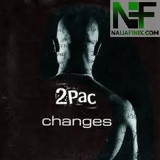 Download Music Mp3:- 2Pac – Changes