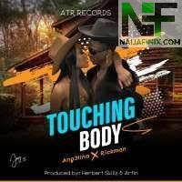 Download Music Mp3:- Ang3lina Ft Rickman - Touching Body