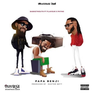 Download Music Mp3:- Basketmouth – Papa Benji ft. Phyno, Flavour