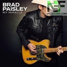 Download Music Mp3:- Brad Paisley – My Miracle