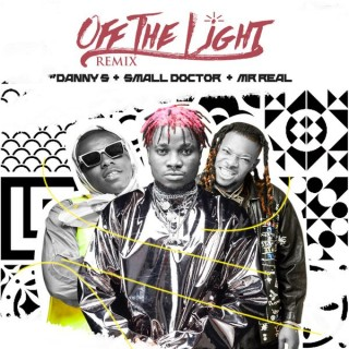 Download Music Mp3:- Danny S Ft Small Doctor x Mr Real – Off The Light (Remix)