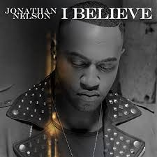 Download Music Mp3:- Jonathan Nelson - I Believe