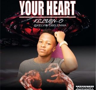 Download Music Mp3:- Kelvin O - Your Heart