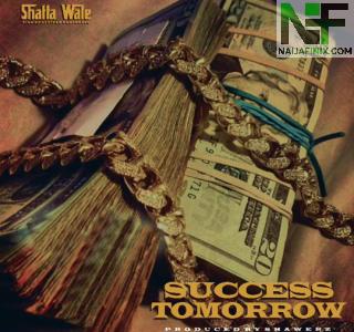 Download Music Mp3:- Shatta Wale – Tomorrow Success