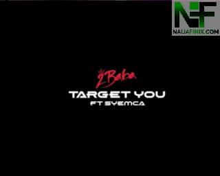 Download Music Mp3:- 2Baba Ft Syemca - Target You