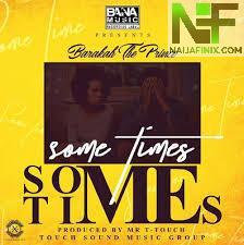 Download Music Mp3:- Baraka Da Prince - Sometimes