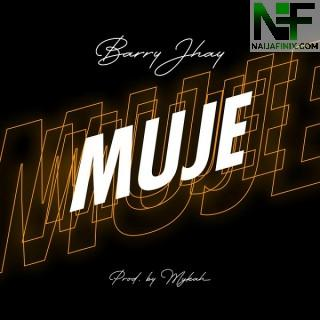 Download Music Mp3:- Barry Jhay – Muje