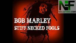Download Music Mp3:- Bob Marley & The Wailers - Stiff Necked Fools