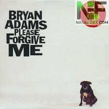 Download Music Mp3:- Bryan Adams – Please Forgive Me