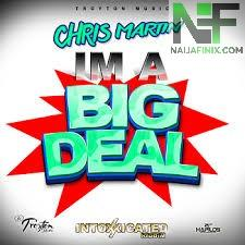 Download Music Mp3:- Christopher Martin - I'm A Big Deal
