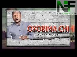 Download Music Mp3:- Gozie Okeke - Oyolima Chim