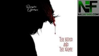 Download Music Mp3:- Dunsin Oyekan – The Blood And The Name