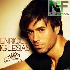 Download Music Mp3:- Enrique Iglesias – Hero