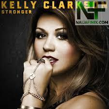 Download Music Mp3:- Kelly Clarkson - Stronger (What Doesn't Kill You)