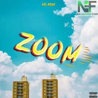 Download Music Mp3:- Lil Kesh – Zoom (Cover)
