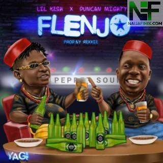 Download Music Mp3:- Lil Kesh Ft Duncan Mighty - Flenjo