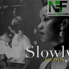 Download Music Mp3:- Meddy - Slowly (Do You Believe In Love)