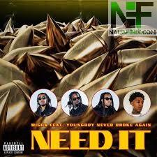 Download Music Mp3:- Migos Ft YoungBoy NBA - Need It