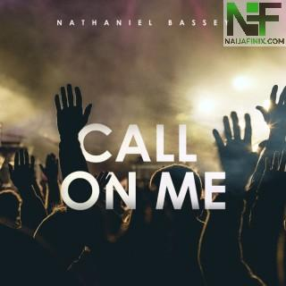 Download Music Mp3:- Nathaniel Bassey – Call On Me