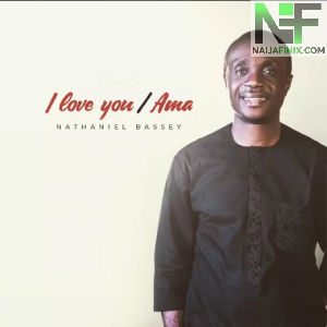 Download Music Mp3:- Nathaniel Bassey – I Love You Forever