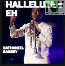Download Music Mp3:- Nathaniel Bassey - Hallelujah Eh