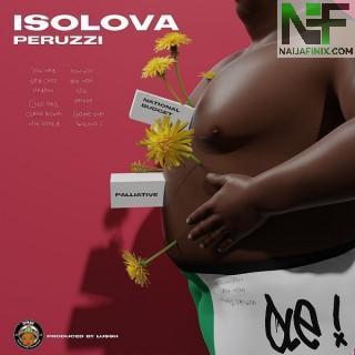 Download Music Mp3:- Peruzzi – Isolova (Prod Lussh Beatz)