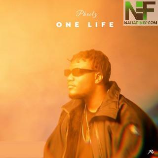 Download Music Mp3:- Pheelz – One Life
