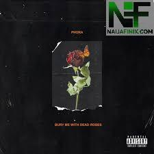 Download Full Album Mp3:- Phora - Bury Me With Dead Roses