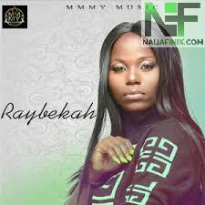Download Music Mp3:- Raybekah - Kigbe