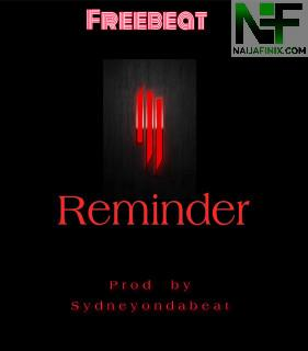 Download Freebeat:- Reminder (Prod By SydneyOndaBeat)