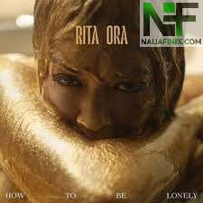 Download Music Mp3:- Rita Ora - How To Be Lonely