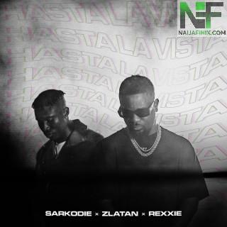 Download Music Mp3:- Sarkodie Ft Zlatan x Rexxie – Hasta Lavista