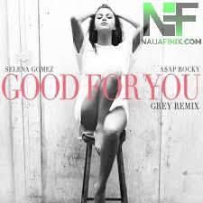 Download Music Mp3:- Selena Gomez Ft A$AP Rocky - Good For You