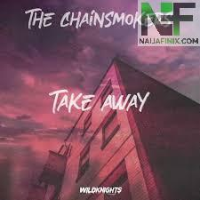 Download Music Mp3:- The Chainsmokers Ft Lennon Stella - Takeaway