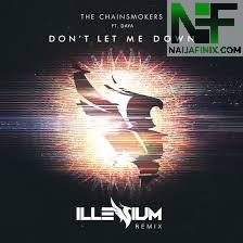 Download Music Mp3:- The Chainsmokers Ft Daya – Don't Let Me Down
