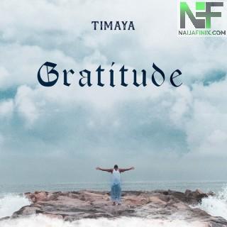 Download Music Mp3:- Timaya – Gra Gra (Gratitude)