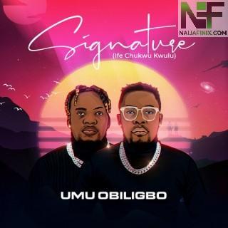 Download Full Album Mp3:- Umu Obiligbo - Signature (Ife Chukwu Kwulu)