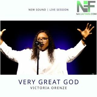 Download Music Mp3:- Victoria Orenze – Very Great God