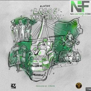 Download Music Mp3:- Zlatan – Lagos Anthem
