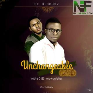 Download Music Mp3:- Alpha D Ft Emmyworship - Unchangeable God