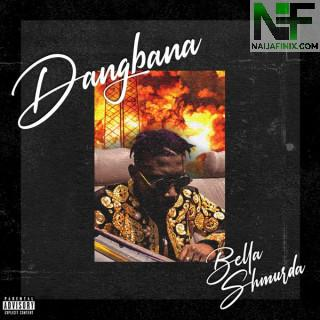 Download Music Mp3:- Bella Shmurda - Dangbana Orisa